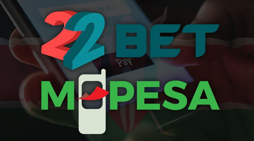 How to Deposit on 22Bet with MPESA? 22Bet Kenya Paybill Number & More