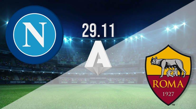 Napoli vs Roma Prediction: Serie A Match on 29.11.2020