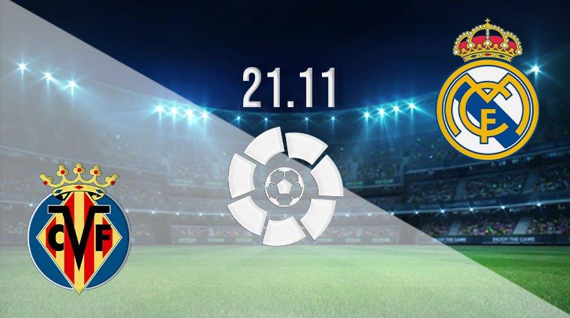 Villarreal vs Real Madrid Prediction: La Liga Match on 21.11.2020