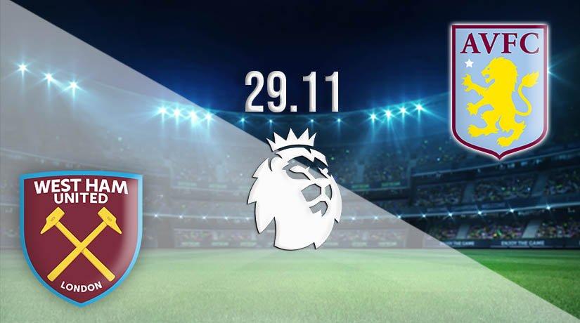 West Ham United vs Aston Villa Prediction: Premier League Match on 29.11.2020