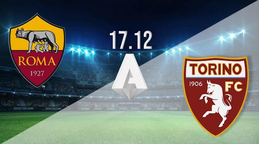 AS Roma vs Torino Prediction: Serie A Match on 17.12.2020