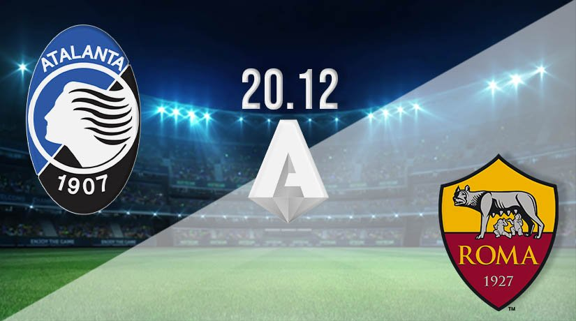 Atalanta vs AS Roma Prediction: Serie A Match on 20.12.2020