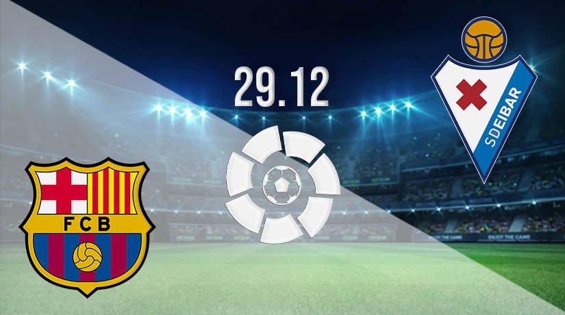 Barcelona vs Eibar Prediction: La Liga Match on 29.12.2020