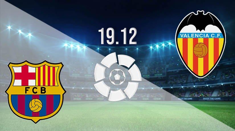 Barcelona vs Valencia Prediction: La Liga Match on 19.12.2020