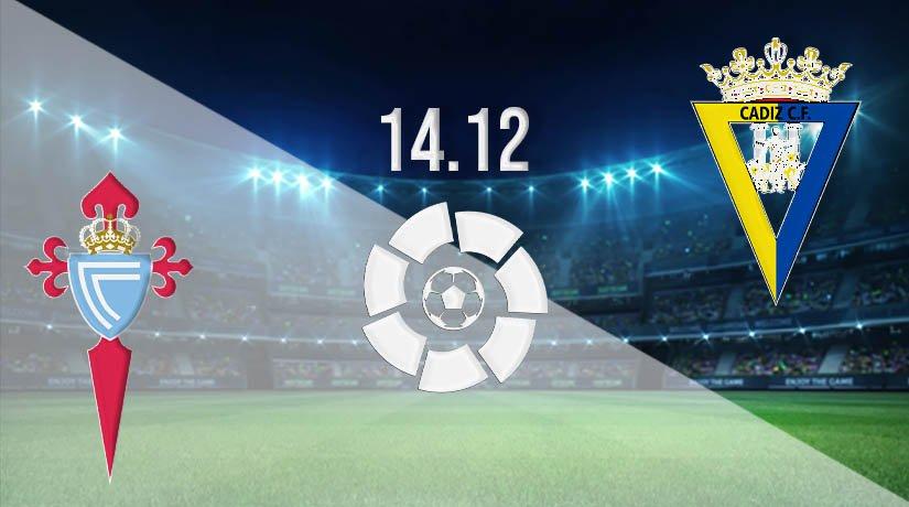 Celta Vigo vs Cadiz Prediction: La Liga Match on 14.12.2020