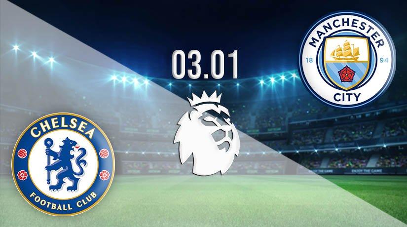Chelsea vs Man City Prediction: Premier League Match on 03.01.2021