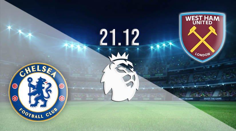 Chelsea vs West Ham United Prediction: Premier League Match on 21.12.2020