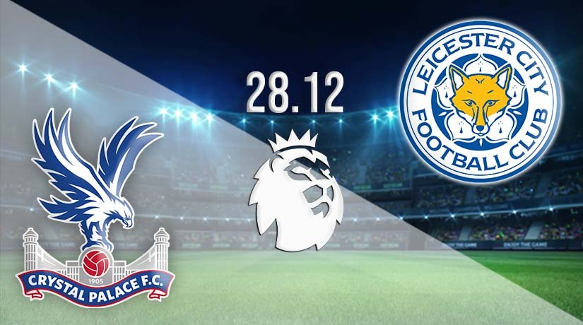Crystal Palace vs Leicester Prediction: Premier League Match on 28.12.2020