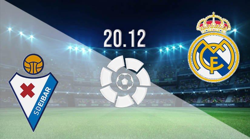 Eibar vs Real Madrid Prediction: La Liga Match on 20.12.2020