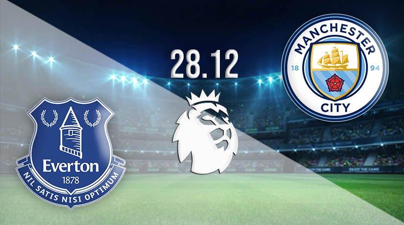 Everton vs Man City Prediction: Premier League Match on 28.12.2020