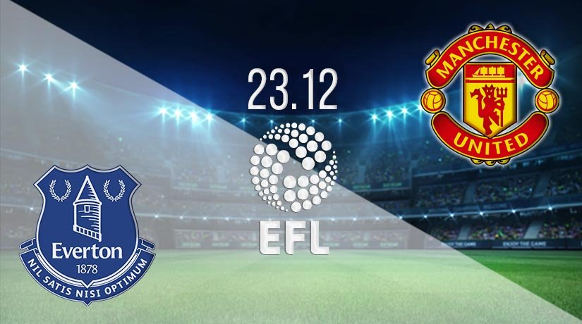 Everton vs Man Utd Prediction: EFL Cup Match on 23.12.2020