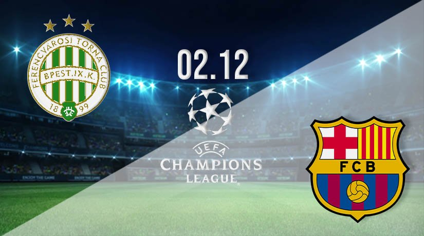 Ferencvarosi vs Barcelona Prediction: UEFA Champions League on 02.12.2020