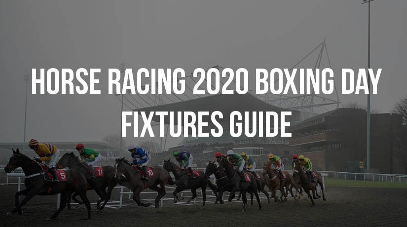 Horse Racing 2020 Boxing Day Fixtures Guide