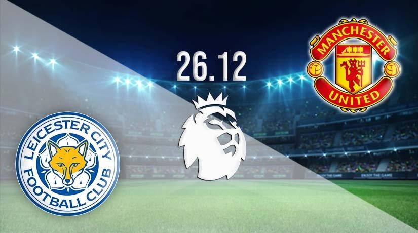 Leicester vs Man Utd  Prediction: Premier League Match on 26.12.2020