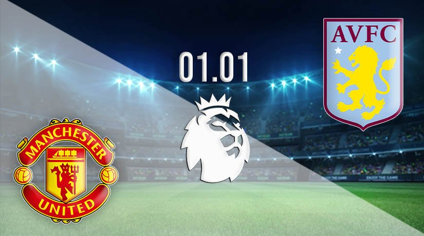 Man Utd vs Aston Villa Prediction: Premier League Match on 01.01.2021