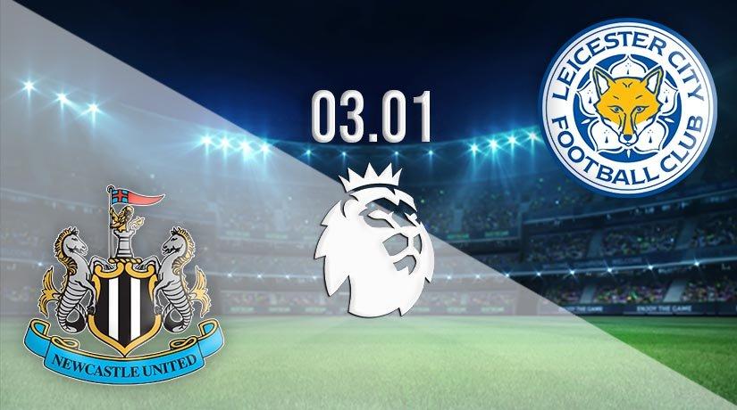 Newcastle vs Leicester Prediction: Premier League Match on 03.01.2021