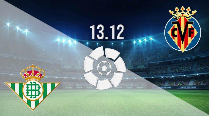 Real Betis vs Villarreal Prediction: La Liga Match on 13.12.2020