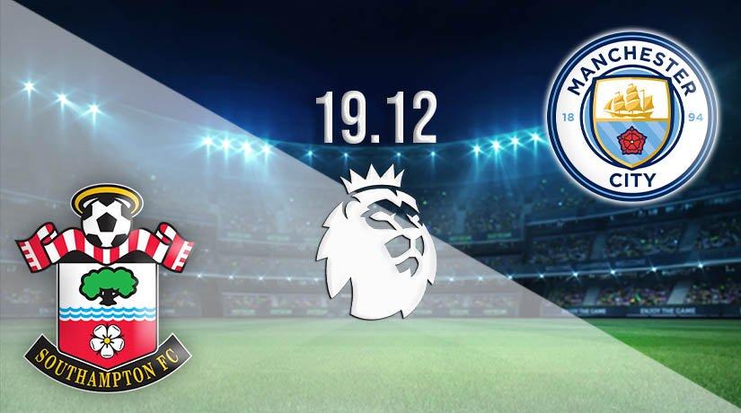 Southampton vs Manchester City Prediction: Premier League Match on 19.12.2020