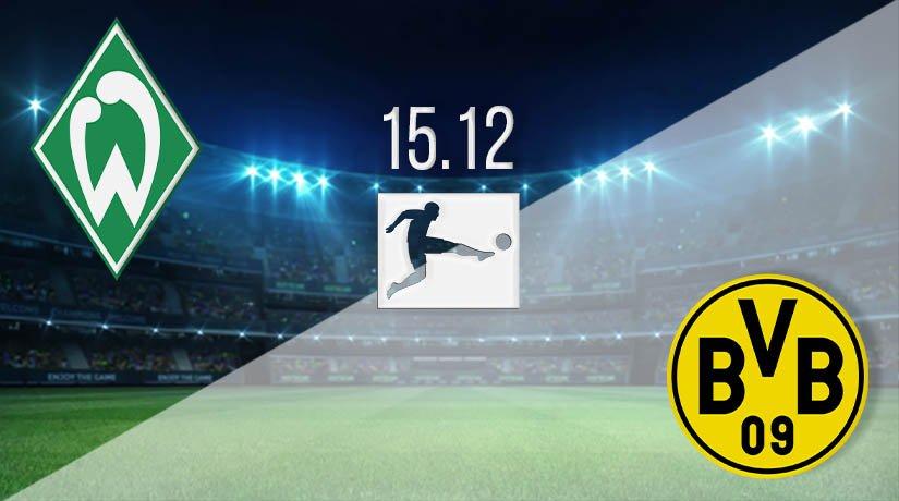 Werder Bremen vs Borussia Dortmund Prediction: Bundesliga Match on 15.12.2020