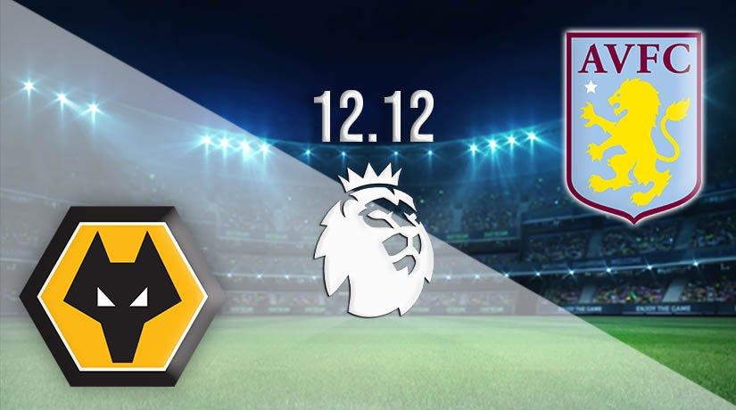 Wolverhampton Wanderers vs Aston Villa Prediction: Premier League Match on 12.12.2020