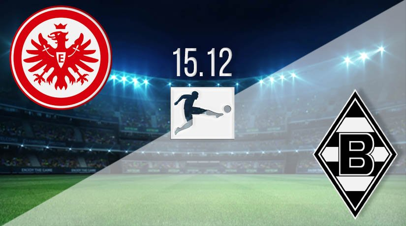 Eintracht Frankfurt vs Borussia Monchengladbach Prediction: Bundesliga Match on 15.12.2020