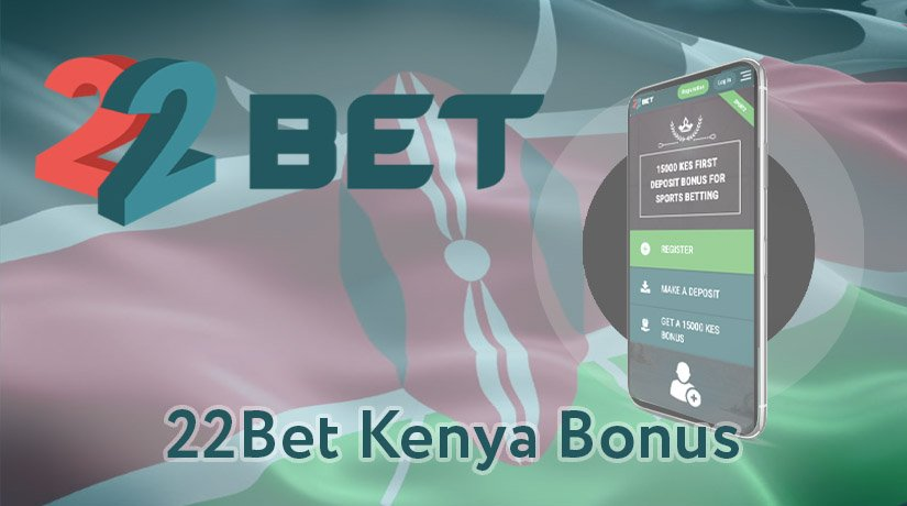 How to Use 22Bet Kenya Bonus? All You Need to Know