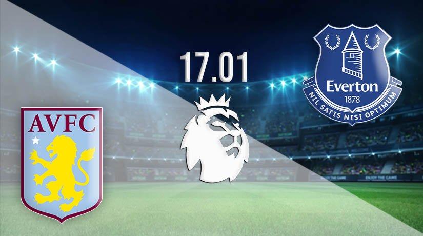 Aston Villa vs Everton Prediction: Premier League Match on 17.01.2021