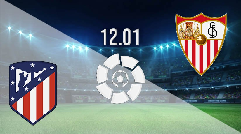 Atletico Madrid vs Sevilla Prediction: La Liga Match on 12.01.2021