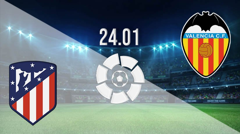 Atletico Madrid vs Valencia Prediction: La Liga Match on 24.01.2021