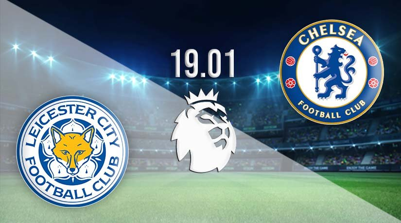Leicester City vs Chelsea Prediction: Premier League Match on 19.01.2021