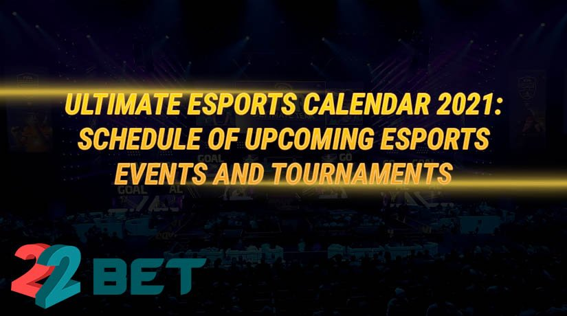 Ultimate eSports Calendar 2021: Schedule of Upcoming eSports Events and Tournaments