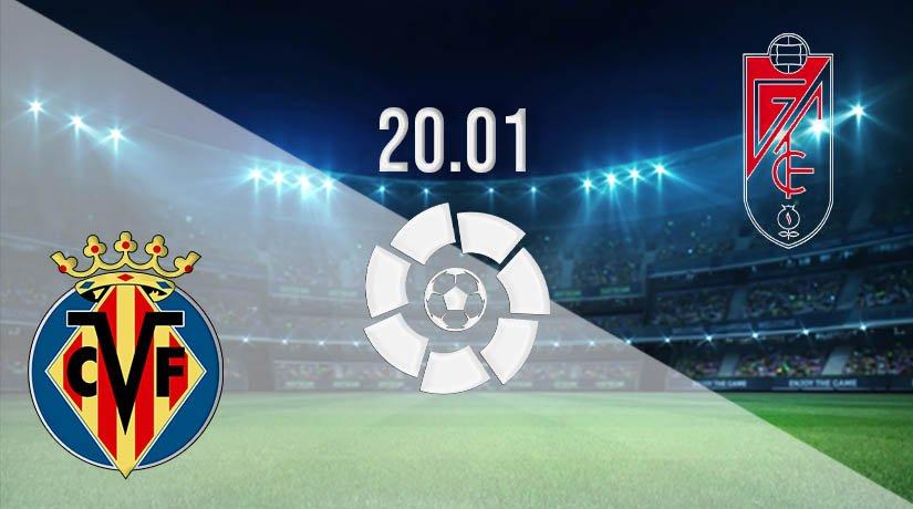 Villarreal vs Granada Prediction: La Liga Match on 20.01.2021