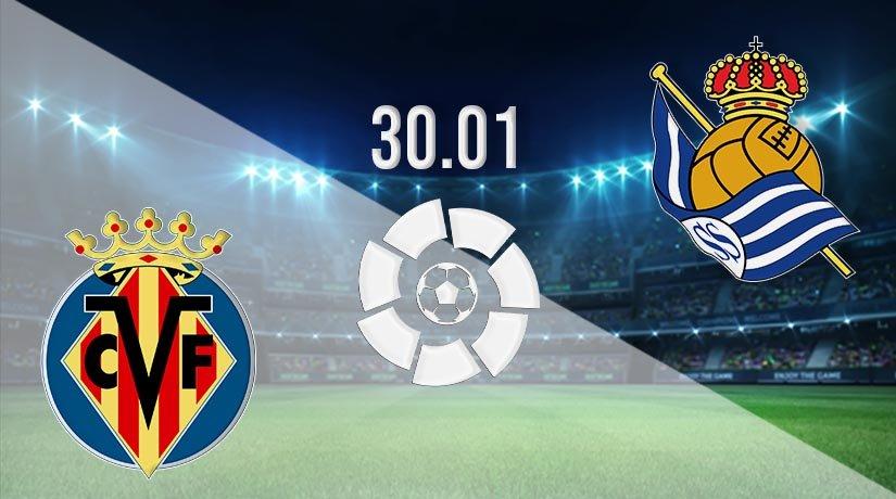 Villarreal vs Real Sociedad Prediction: La Liga Match on 30.01.2021