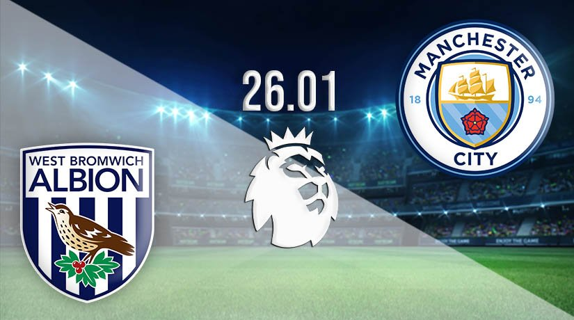 West Bromwich Albion vs Manchester City Prediction: Premier League Match on 26.01.2021