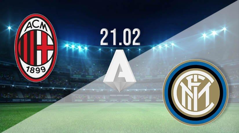 AC Milan vs Inter Milan Prediction: Serie A Match on 21.02.2021