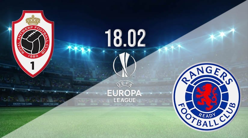 Antwerp vs Rangers Prediction: UEFA Europa League Match on 18.02.2021