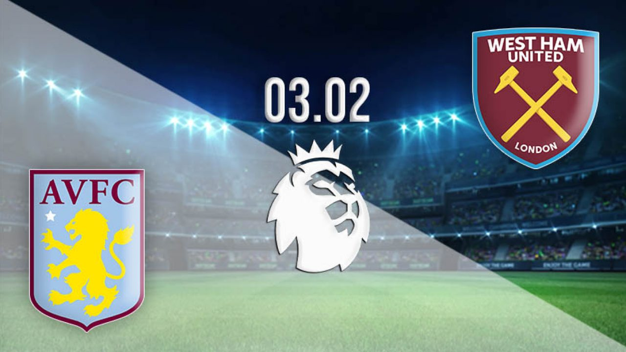 Aston Villa Vs West Ham United Prediction Pl 03 02 2021 22bet