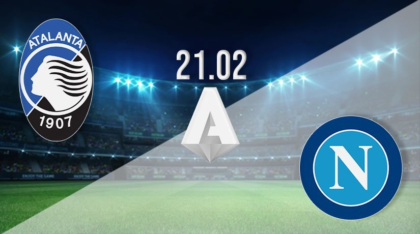 Atalanta vs Napoli Prediction: Serie A Match on 21.02.2021