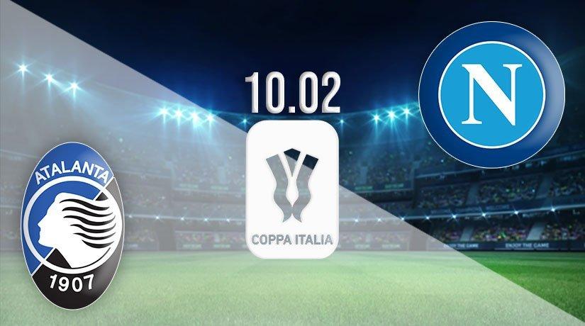 Atalanta vs Napoli Prediction: Coppa Italia Match on 10.02.2021