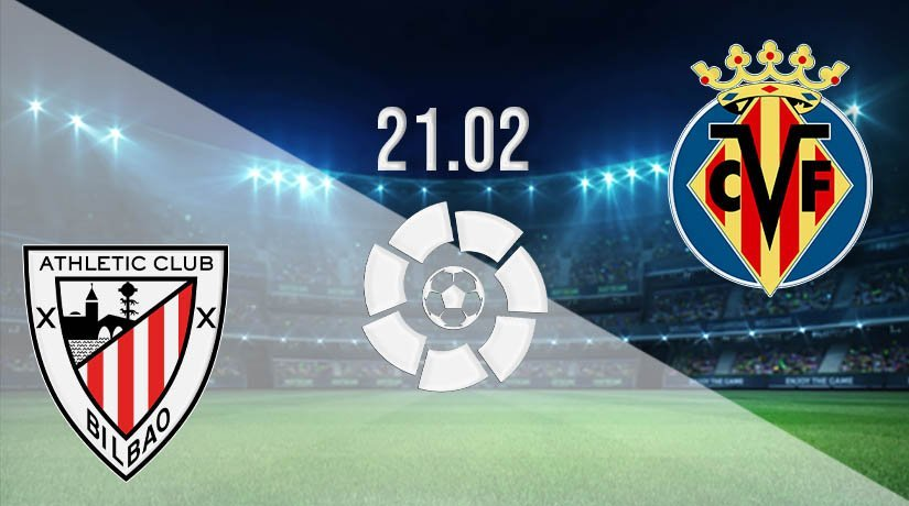 Athletic Bilbao vs Villarreal Prediction: La Liga Match on 21.02.2021