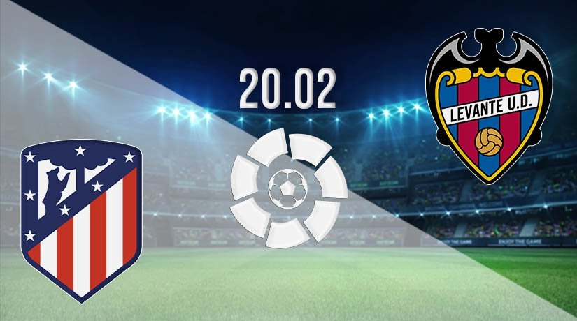 Atletico Madrid vs Levante Prediction: La Liga Match on 20.02.2021