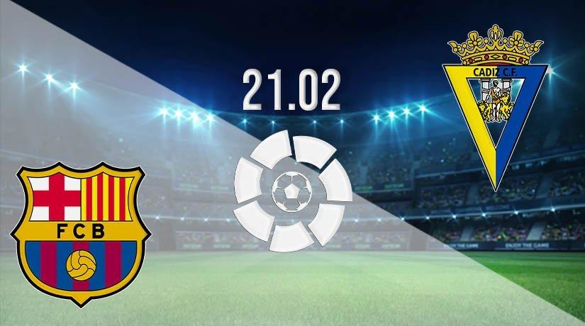 Barcelona vs Cadiz Prediction: La Liga Match on 21.02.2021