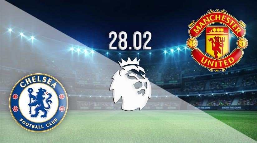 Chelsea vs Man Utd Prediction: Premier League Match on 28.02.2021