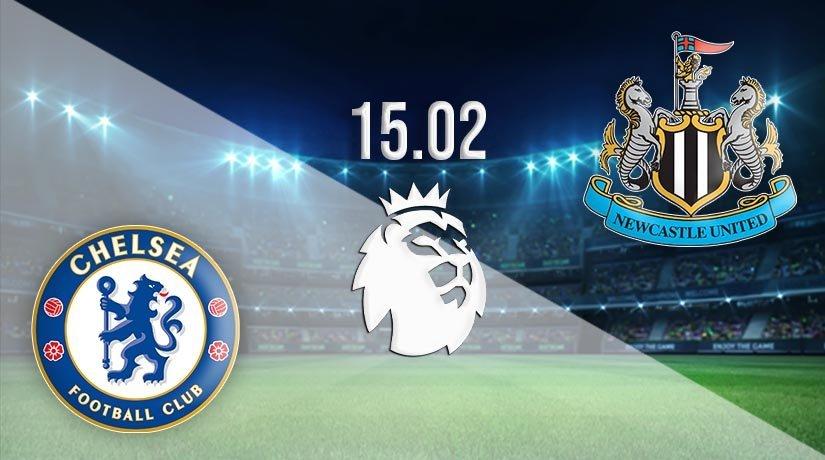 Chelsea vs Newcastle United Prediction: Premier League Match on 15.02.2021