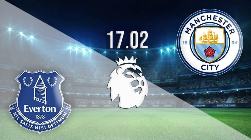 Everton vs Man City Prediction: Premier League Match on 17.02.2021