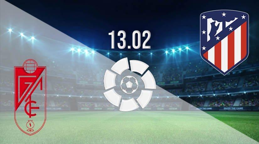 Granada vs Atletico Madrid Prediction: La Liga Match on 13.02.2021