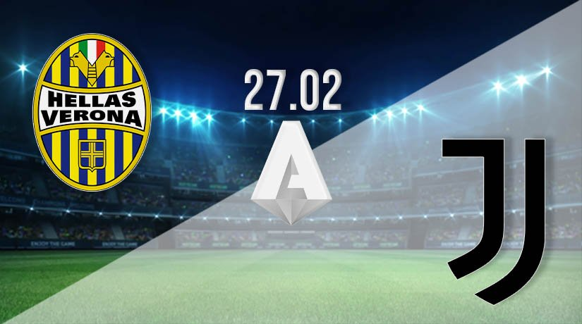 Hellas Verona vs Juventus Prediction: Serie A Match on 27.02.2021