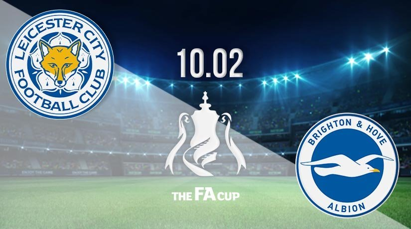 Leicester City vs Brighton & Hove Albion Prediction: FA Cup Match on 10.02.2021