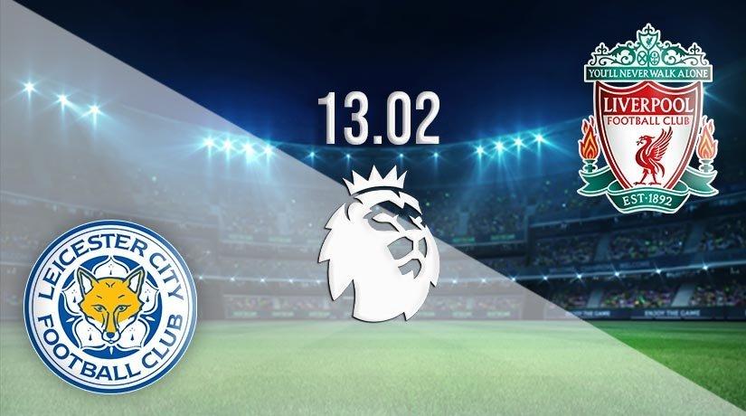 Leicester vs Liverpool Prediction: Premier League Match on 13.02.2021