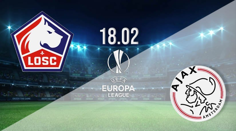 Lille vs Ajax Prediction: UEFA Europa League Match on 18.02.2021